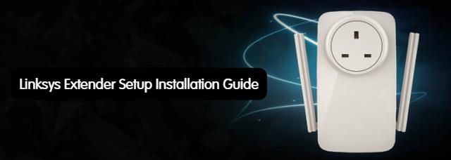 Linksys Extender Setup Installation Guide.